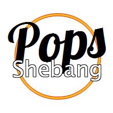 Pops Shebang